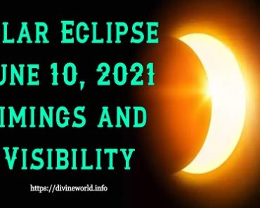 Solar Eclipse June 10, 2021 Timings and Visibility