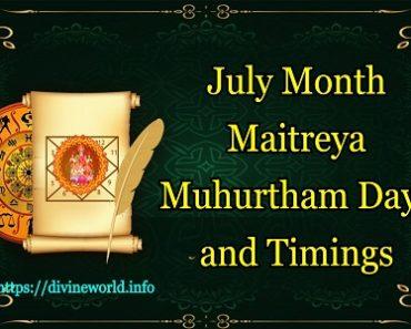 July Maitreya Muhurtham Days and Timings 2021